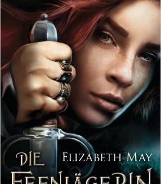 Elizabeth May Die Feenjägerin