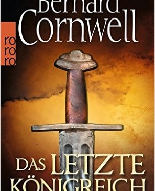 Bernard Cornwell Das letzte Königreich