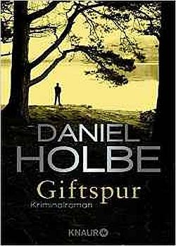 Rezension: Giftspur von Daniel Holbe